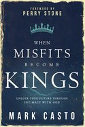 When Misfits Become Kings Paperback