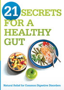 21 Secrets For a Healthy Gut Paperback