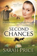 An Second Chances: Amish Retelling of Jane Austen's Persuasion (#03 in Amish Classics Series)