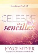 Celebre La Sencillez (Celebration Of Simplicity) Paperback