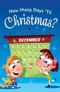How Many Days 'Til Christmas? (Pack Of 25) Booklet