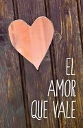 El Amor Que Vale (25 Pack) Lbla (Redesign) (Love Worth Finding)