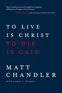 To Live is Christ to Die is Gain Paperback