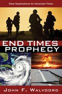 End Times Prophecy: Ancient Wisdom For Uncertain Times Paperback