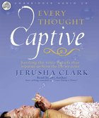 Every Thought Captive (Unabridged) CD