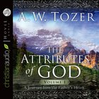 Attributes of God, the (Unabridged, 5 Cds): A Journey Into the Father's Heart (Vol 1)