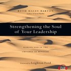 Strengthening the Soul of Your Leadership eAudio