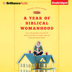 A Year of Biblical Womanhood eAudio
