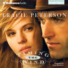 Taming the Wind (Land Of The Lone Star Audio Series) eAudio