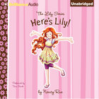 Here's Lily (#01 in The Lily Fiction Series) eAudio