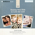 Raising Your Kids to Love the Lord eAudio