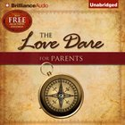 The Love Dare For Parents eAudio