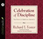 Celebration of Discipline: The Path to Spiritual Growth (Unabridged, 6 Cds) CD