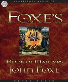 Foxe's Book of Martyrs (Mp3 Unabridged)