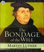 Bondage of the Will (Unabridged 6 Cds) CD