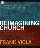 Reimagining Church (Unabridged 7 Cds) CD