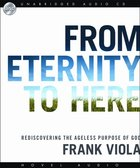 From Eternity to Here (Unabridged 7 Cds)