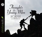 Thoughts For Young Men (Unabridged 1.5 Hrs, 2 Cds) CD