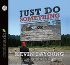 Just Do Something (Unabridged, 3 Cds) CD