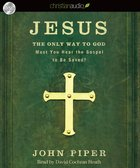 Jesus, the Only Way to God (Unabridged, 3 Cds) CD