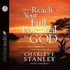 How to Reach Your Full Potential For God (Unabridged 7cds) CD
