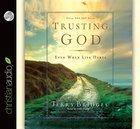 Trusting God (Unabridged 7cds)