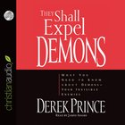 They Shall Expel Demons (Unabriged 7 Cds)