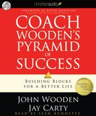 Coach Wooden's Pyramid Success: Building Blocks For a Better Life (Unabridged, 4 Cds) CD
