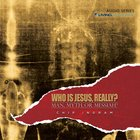 Who is Jesus, Really? eAudio