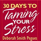 30 Days to Taming Your Stress eAudio
