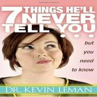 7 Things He'll Never Tell You But You Need to Know