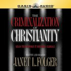 The Criminalization of Christianity eAudio