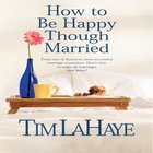 How to Be Happy Though Married eAudio