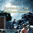 The Secret of the Junkyard Shadow eAudio