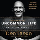The One Year Uncommon Life Daily Challenge eAudio