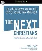 The Next Christians (Unabridged, 6.5 Hrs, 6 Cds) CD