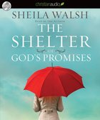 The Shelter of God's Promises (Unabridged, 5.75 Hrs, 5cds) CD