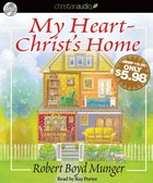 My Heart - Christ's Home (Unabridged, 1.75 Hrs, 2 Cds) CD