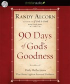 90 Days of God's Goodness (Unabridged, 7 Cds)