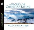 Secret of Christian Living (Unabridged, 6 Hrs, 5 Cds) CD