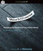 Worldliness (Unabridged, 5.5hrs, 5cds) CD