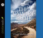 The Calvary Road (Unabridged, 2 Cds) CD