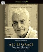 All is Grace (Unabridged, 7 Cds) CD