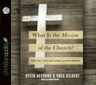 What is the Mission of the Church? (Unabridged, 7 Cds) CD