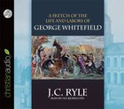 Sketch of the Life and Labors of George Whitefield (Unabridged, 1 Cd) CD