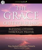 The Grace Outpouring: Becoming a People of Blessing (Unabridged, 4 Cds)