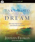 Take Hold of Your Dream (Unabridged, 3 Cds) CD