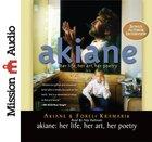 Akiane: Her Life, Her Art, Her Poetry (Unabridged, 2 Cds) CD