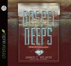 Gospel Deeps (Unabridged 6cds) CD