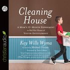 Cleaning House: A Mom's Twelve-Month Experiment to Rid Her Home of Youth Entitlement (Unabridged 7 Cds) CD